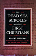 Dead Sea Scrolls & the First Christians Essays & Translations