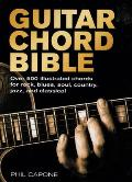 Guitar Chord Bible Over 500 Illustrated Chords for Rock Blues Soul Country Jazz & Classical