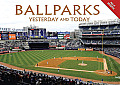 Ballparks Yesterday & Today
