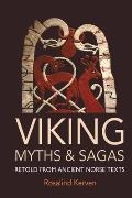 Viking Myths & Sagas Retold from Ancient Norse Texts