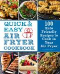 Quick & Easy Air Fryer Cookbook: 100 Keto-Friendly Recipes to Cook in Your Air Fryer