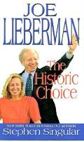 Joe Lieberman The Historic Choice
