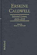 Erskine Caldwell: Selected Letters, 1929-1955
