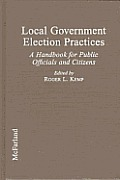 Local Government Election Practices: A Handbook for Public Officials & Citizens