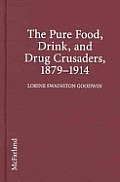 Pure Food, Drink, & Drug Crusaders, 1879-1914