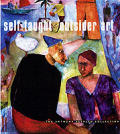 Self Taught Outsider & Folk Art A Guide to American Artists Locations & Resources