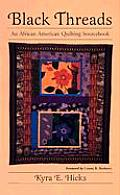 Black Threads An African American Quilting Sourcebook