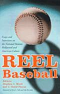 Reel Baseball Essays & Interviews on the National Pastime Hollywood & American Culture