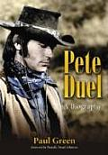 Pete Duel A Biography