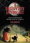 A Hallowe'en Anthology: Literary and Historical Writings Over the Centuries