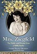 Mrs Ziegfeld The Public & Private Lives of Billie Burke