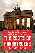 Roots of Perestroika: The Soviet Breakdown in Historical Context