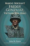 Marine Sergeant Freddy Gonzalez, Vietnam War Hero