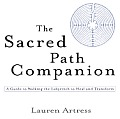 Sacred Path Companion, The: A Guide to Walking the Labyrinth to Heal and Transform