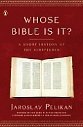Whose Bible Is It?: A History of the Scriptures through the Ages