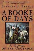 Booke Of Days Novel Of Crusade