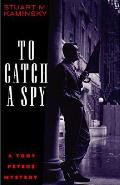 To Catch A Spy A Toby Peters Mystery