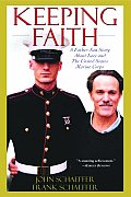 Keeping Faith A Father Son Story About Love & the United States Marine Corps