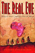 Real Eve Modern Mans Journey Out of Africa