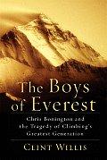Boys of Everest Chris Bonington & the Tragedy of Climbings Greatest Generation