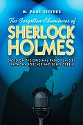 Forgotten Adventures of Sherlock Holmes Based on the Original Radio Plays by Anthony Boucher