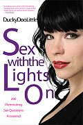 Sex with the Lights on 200 Illuminating Sex Questions Answered