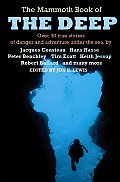 Mammoth Book of the Deep Over 30 True Stories of Danger & Adventure Under the Sea