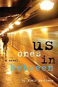 Us Ones In Between