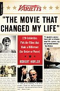 Varietys The Movie That Changed My Life 120 Celebrities Pick the Films That Made a Difference for Better or Worse