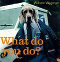 What Do You Do