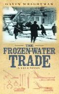 Frozen Water Trade A True Story