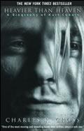 Heavier Than Heaven A Biography of Kurt Cobain