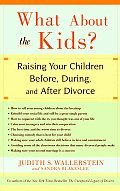 What about the Kids Raising Your Children Before During & After Divorce