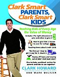 Clark Smart Parents Clark Smart Kids Teaching Kids of Every Age the Value of Money