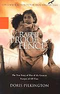 Rabbit Proof Fence The True Story of One of the Greatest Escapes of All Time