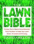 Lawn Bible How to Keep It Green Groomed & Growing Every Season of the Year