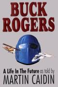 Buck Rogers: A Life In The Future