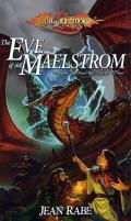 The Eve Of The Maelstrom: Dragonlance: Dragons Of A New Age 3