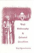 Yogi Philosophy & Oriental Occultism