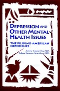 Depression & Other Mental Health Issues: The Filipino American Experience