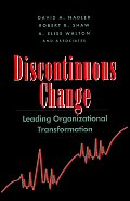 Discontinuous Change: Leading Organizational Transformation