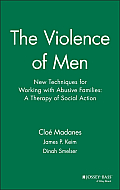 Violence of Men New Techniques for Working with Abusive Families A Therapy of Social Action