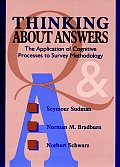 Thinking about Answers The Application of Cognitive Processes to Survey Methodology