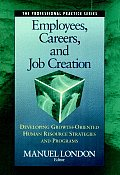 Employees Careers & Job Creation Developing Growth Oriented Human Resource Strategies & Programs