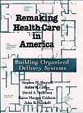 Remaking Health Care In America Buildi