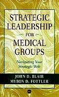 Strategic Leadership for Medical Groups: Navigating Your Strategic Web