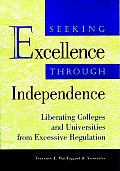 Seeking Excellence Through Independence: Liberating Colleges & Universities from State Regulations