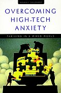 Overcoming High Tech Anxiety: Thriving in a Wired World