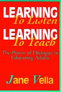Learning To Listen Learning To Teach