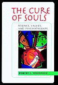 The Cure of Souls: Science, Values, and Psychotherapy